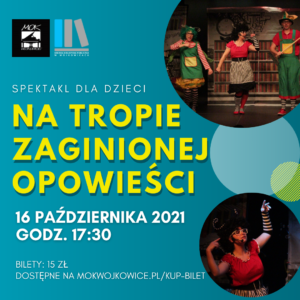 """Plakat na spektakl dla dzieci """"Na tropie zaginionej opowieści"""" MOK Wojkowice"""