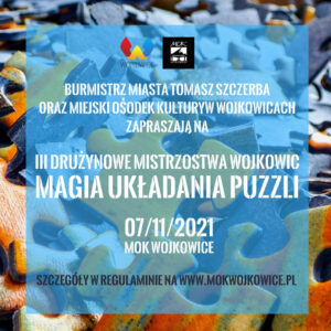 """Plakat na imprezę III Drużynowe Mistrzostwa Wojkowic w Układaniu Puzzli """"Magia Układania Puzzli"""""""